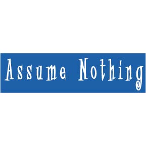 why do we assume things